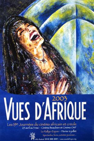 <em><strong>VUES D'AFRIQUE 2003 : les 19e Journées du cinéma africain et créole</strong></em> ; Affiche de promotion ; Hauteur : 91,3 cm ; Largeur : 60,8 cm ; Collections Cinémathèque québécoise ; 2010.0754.AF